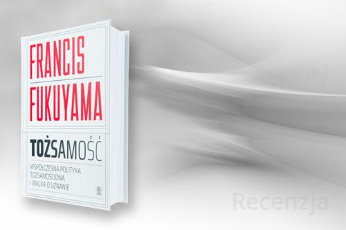 Fukuyama - Tożsamość
